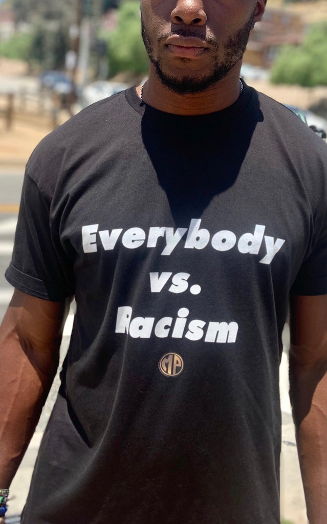 Everybody vs. Racism (Unisex Tee)
