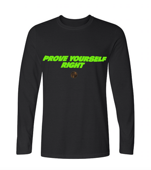 """Prove Yourself Right"" (Long Sleeved Green)"