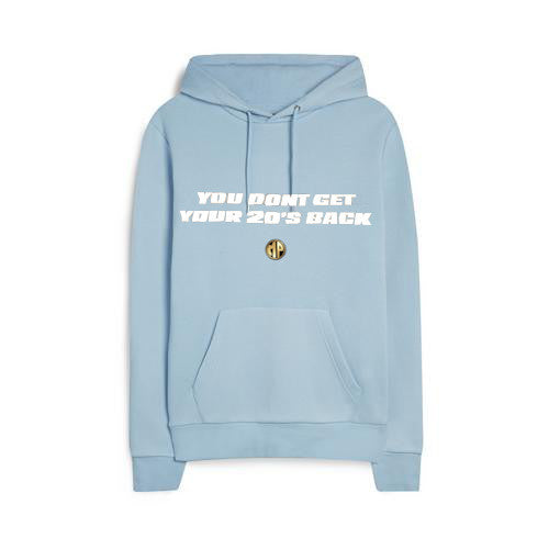 "Sky Blue ""You Don't Get You're 20's Back"" Hoodie"
