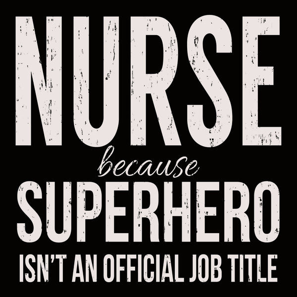 6 X 6 Box Sign Nurse Because Superhero Isnt An Official Job Title