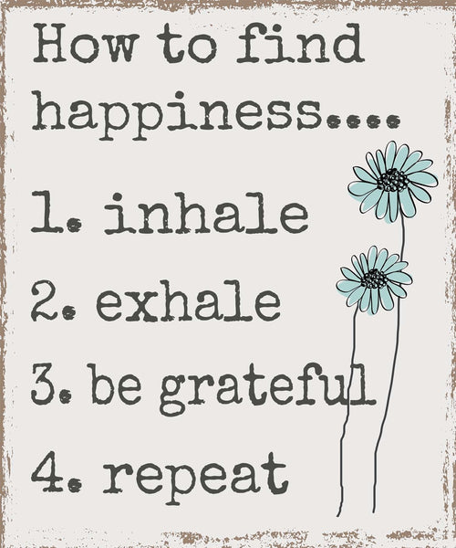 10 X 12 Box Sign How To Find Happiness Inhale Exhale Be Grateful Repeat