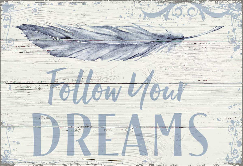 7 X 11.5 Box Sign Follow Your Dreams