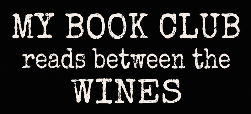 5 X 11 Box Sign My Book Club Reads Between The Wines