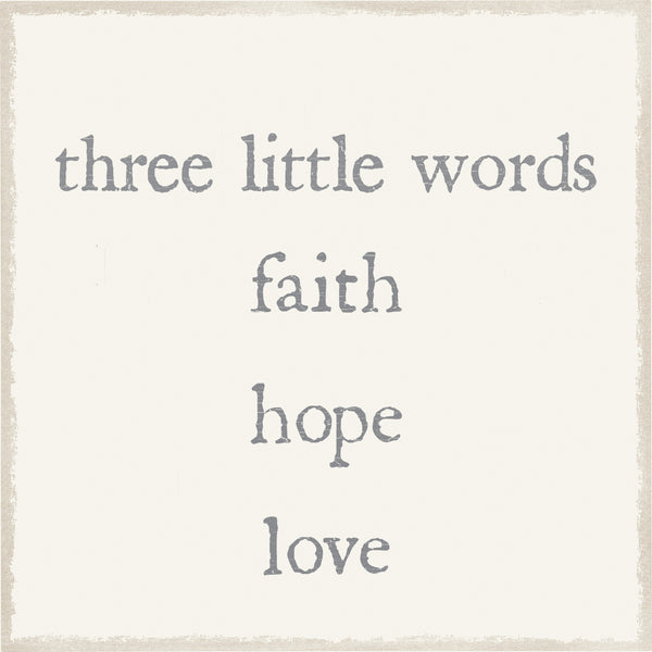 6 X 6 Box Sign Three Little Words Faith Hope Love