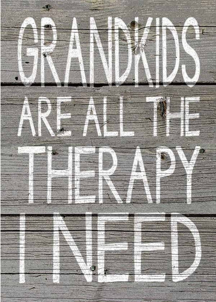 5 X 7 Box Sign Grandkids Are Therapy
