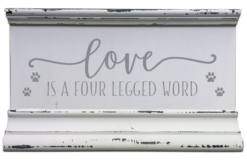 5 X 8 Box Sign Love Is A Four Legged Word