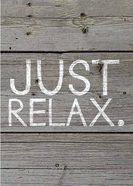 5 X 7 Box Sign Just Relax