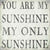 8 X 8 Box Sign You Are My Sunshine