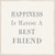 6 X 6 Box Sign Happiness Is Having A Best Friend