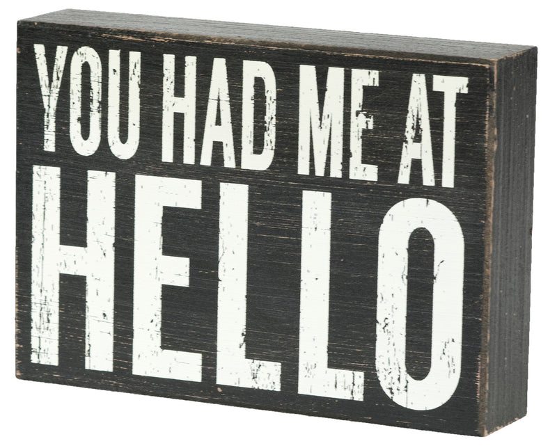 5 X 7 Box Sign You Had Me At Hello 2