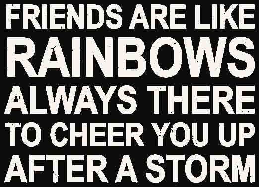 5 X 7 Box Sign Friends Are Like Rainbows Always There To Cheer You Up After A Storm