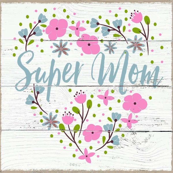 6 X 6 Box Sign Super Mom