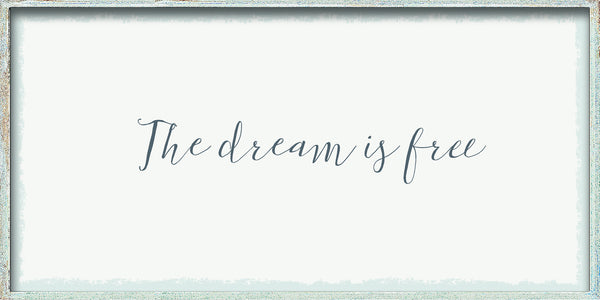 7 X 16 Box Sign The Dream Is Free
