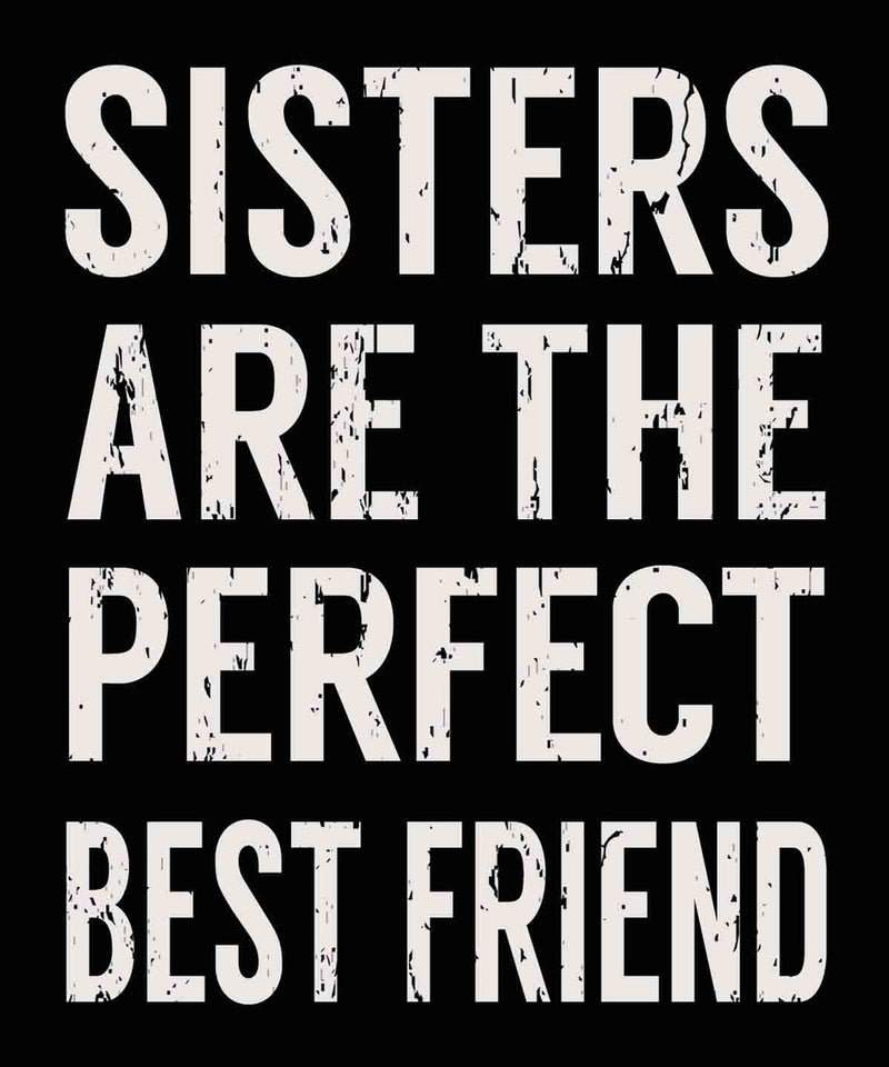 10 X 12 Box Sign Sisters Are The Perfect Best Friend