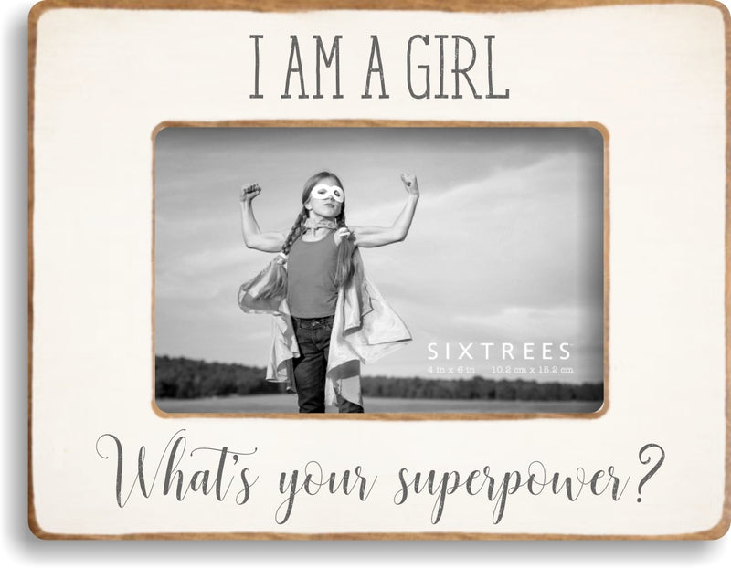I Am A Girl Whats Your Superpower Frame