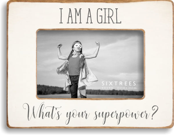 4 X 6 Picture Frame Wht I Am Girl, Yr Superpower?