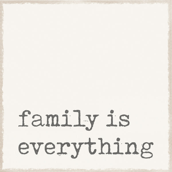 Family Is Everything 8X8 Box Sign / Plaque