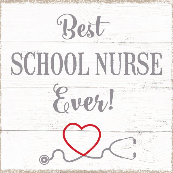 Best School Nurse Ever - 6X6 Box Sign