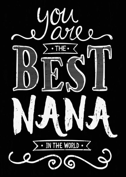 You Are  The Best Nana In The World - 5X7 Box Sign