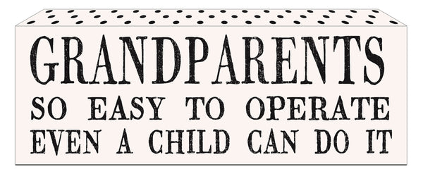 Grandparents So Easy To Operate Even A Child Can Do It - 4X10 Box Sign