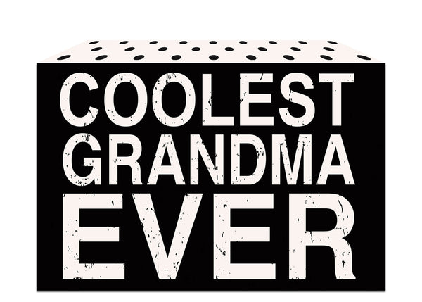 Coolest Grandma Ever - 5X7 Box Sign