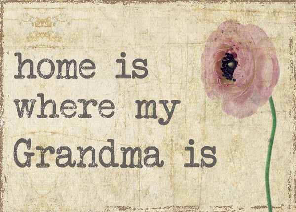 Home Is Where My Grandma Is - 5X7 Box Sign