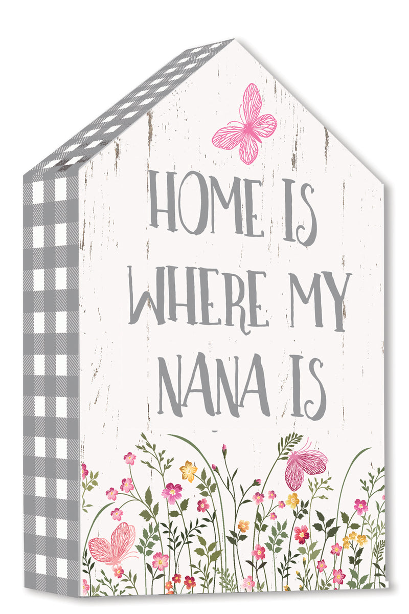 Home Is Where My Nana Is - 4X6 Box Sign