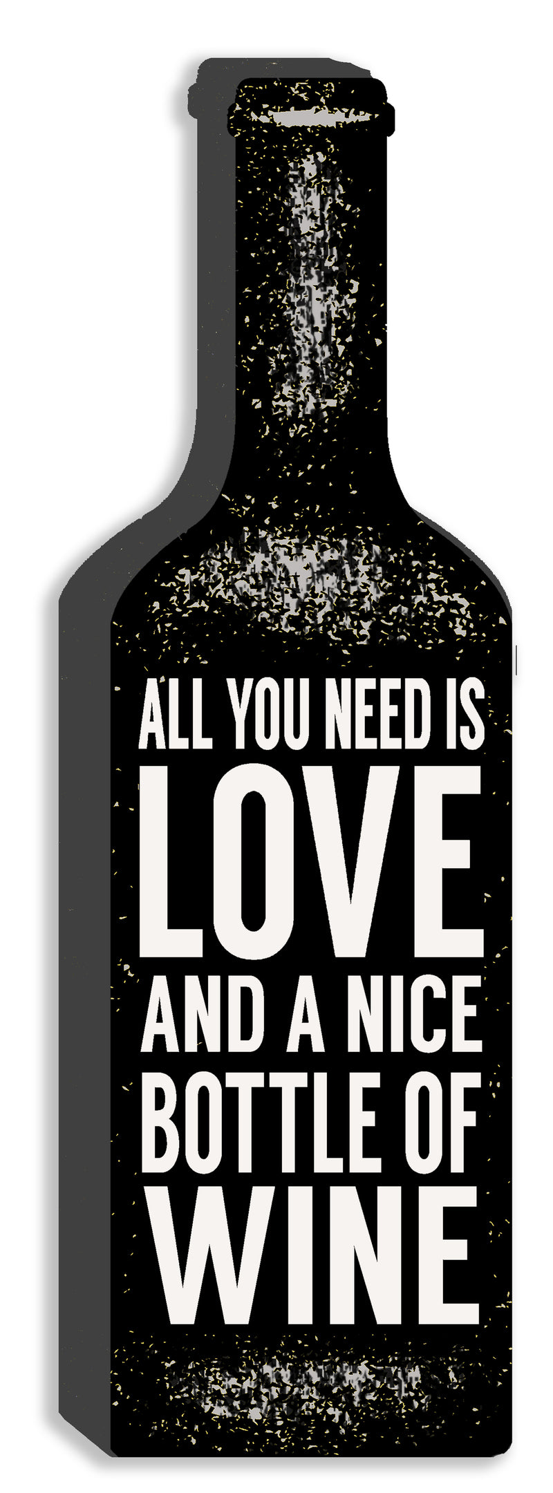 'All You Need Is Love And A Nice Bottle Of Wine' Cut Out 12X4