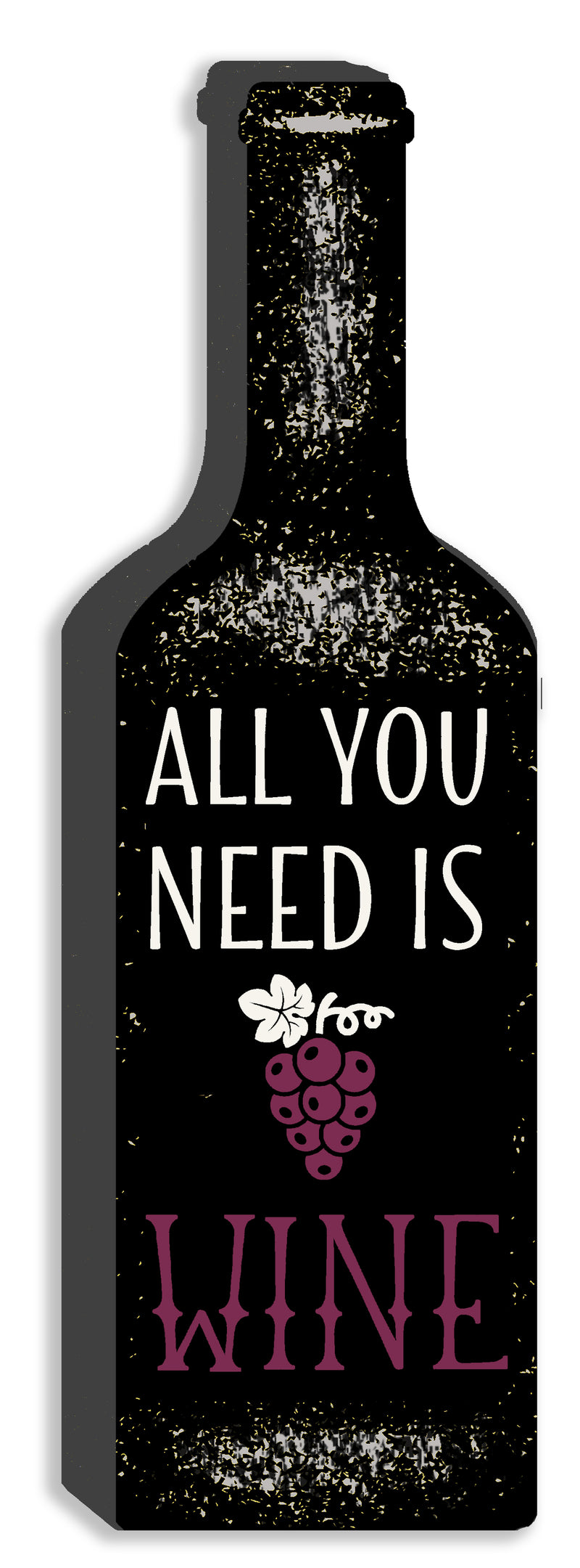 'All You Need Is Wine' - Cut Out 12X4