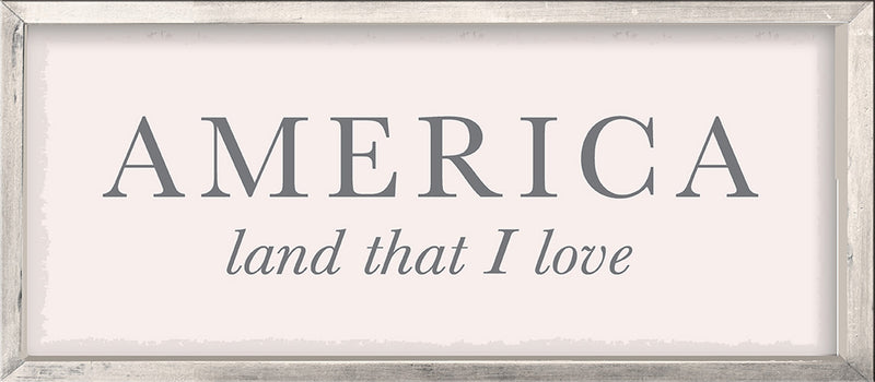 Framed America Land That I Love - 7X16 Framed Box Sign