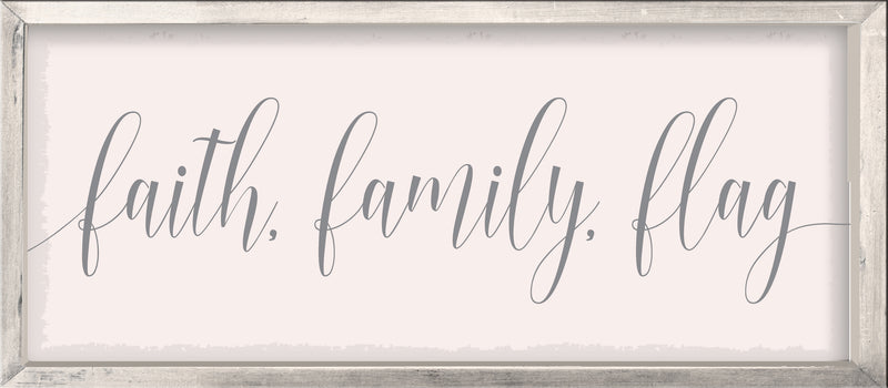 Framed Faith. Family. Flag - 7X16 Framed Box Sign