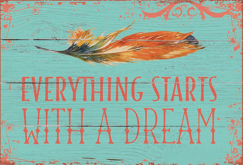 Everything Starts With A Dream | 7X11.5 Box Sign