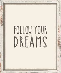 Frmd Follow Your Dream - 10X12 Box Sign