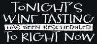 Tonight's Wine Tasting Has Been Rescheduled to Right Now - 5X11 Wooden Box Sign