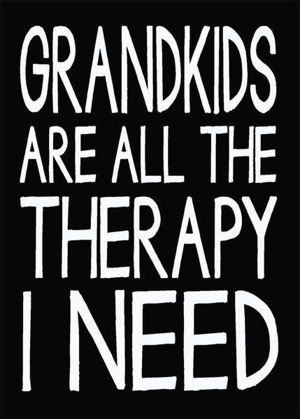 Grandkids Are All The Therapy I Need - 5X7 Box Sign