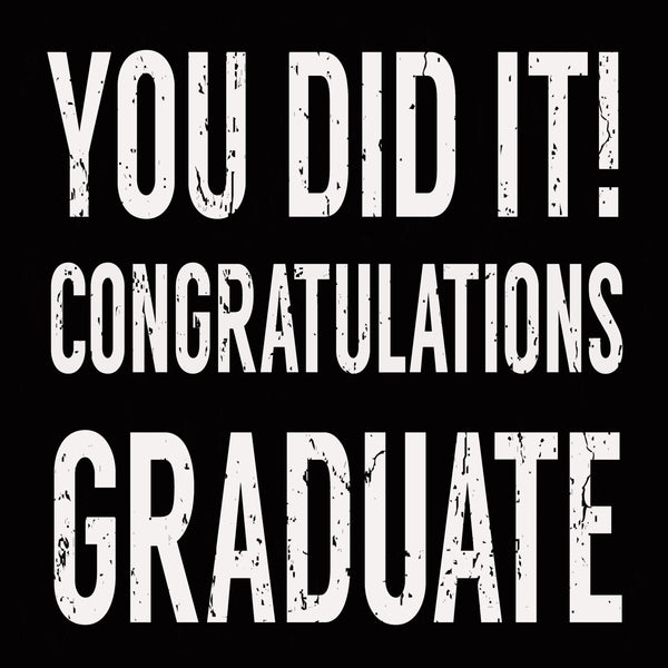 You Did It! Congratulations Graduate - 6X6 Box Sign