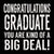 Congratulations Graduate You Are Kind Of A Big Deal! - 6X6 Box Sign