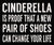 10 X 12 Box Sign Cinderella Is Proof That A New Pair Of Shoes Can Change Your Life