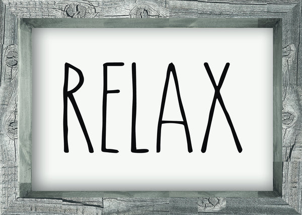 5 X 7 Box Sign Relax