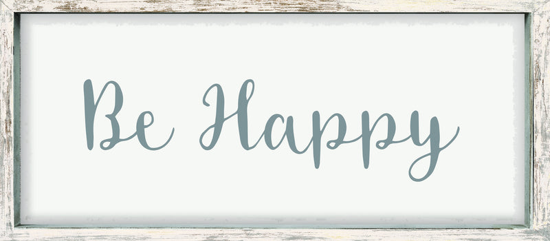 7 X 16 Box Sign Be Happy