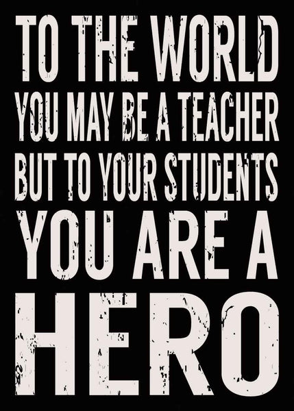 5 X 7 Box Sign To The World You May Be A Teacher But To Your Students You Are A Hero