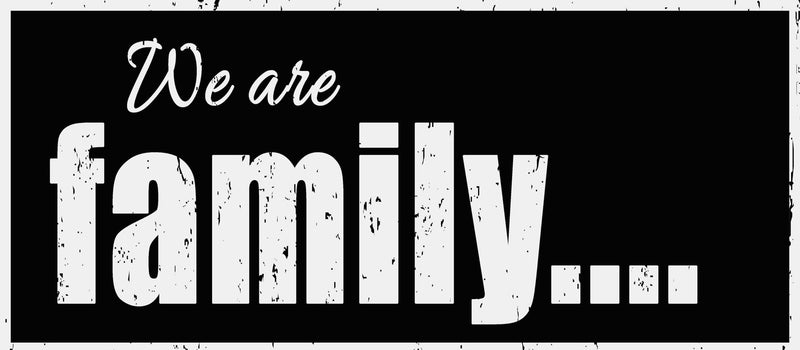 7 X 16 Box Sign We Are Family