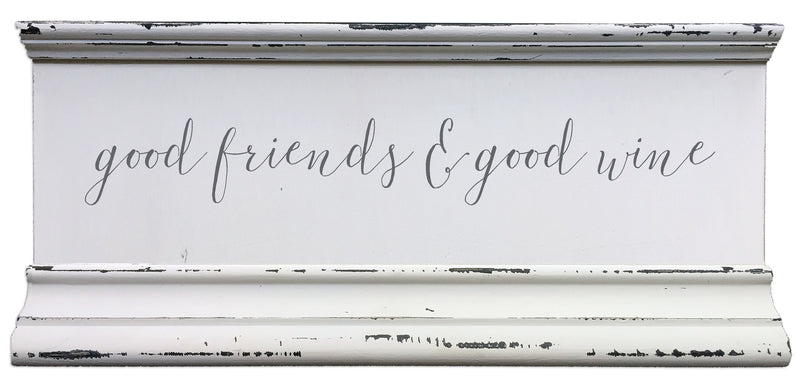 6 X 12 Box Sign Good Friends & Good Wine