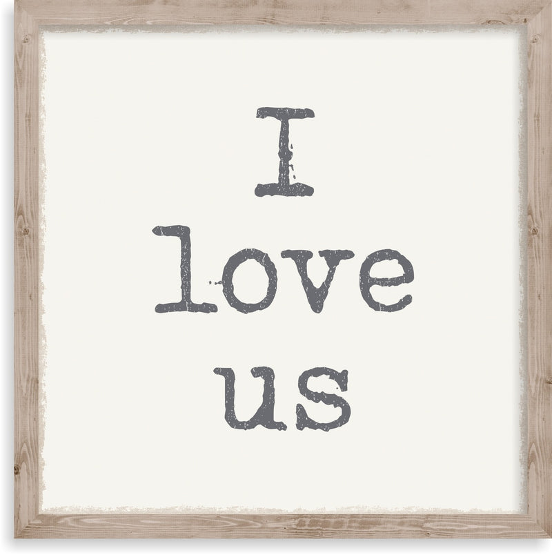 10 X 10 Box Sign I Love Us Framed