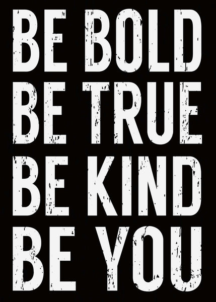 5 X 7 Box Sign Be Bold Be True Be Kind Be You