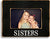 4 X 6 Picture Frame Sisters
