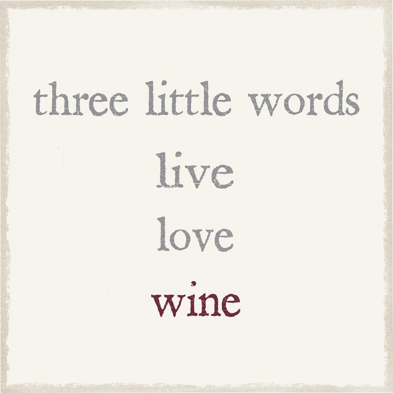 6 X 6 Box Sign Three Little Words Live Love Wine