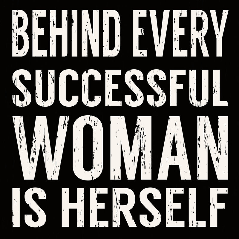 8 X 8 Box Sign Behind Every Successful Woman Is Herself