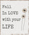 10 X 12 Box Sign Fall In Love With Your Life