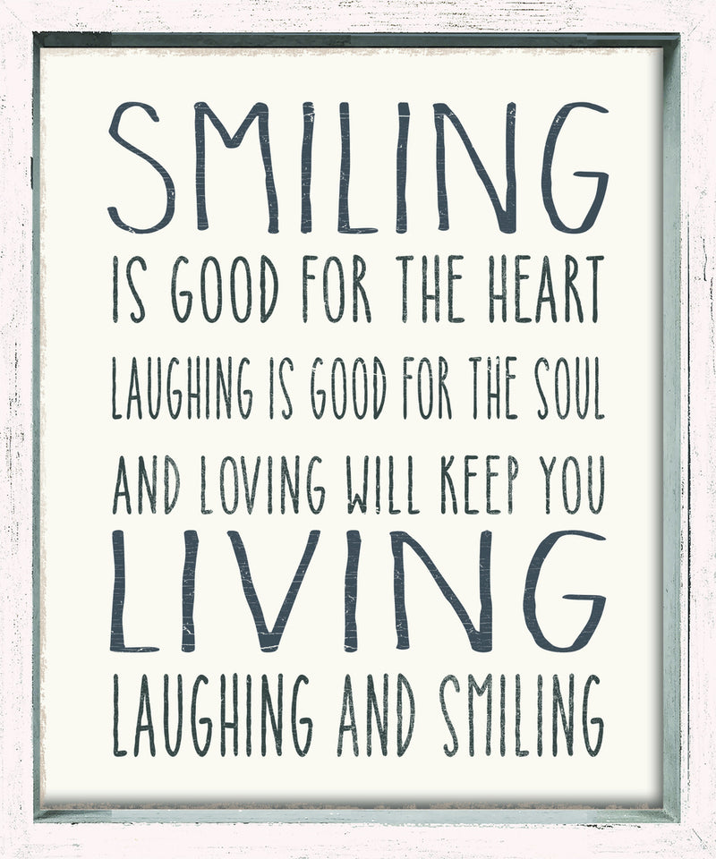 10 X 12 Box Sign Smiling Is Good For The Heart Laughing Is Good For The Soul And Loving Will Keep You Living Laughing And Smiling